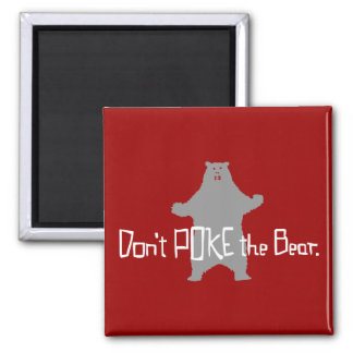 Don't Poke the BEAR 2 Inch Square Magnet