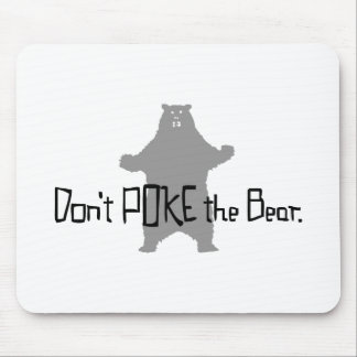 Don't Poke the BEAR Mouse Pad