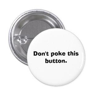 Don't poke this button. pinback button