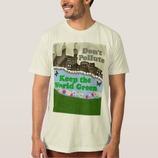 Don't Pollute...Keep the World Green T-Shirt