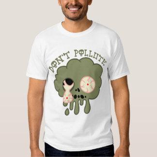 don't pollute! tee shirt