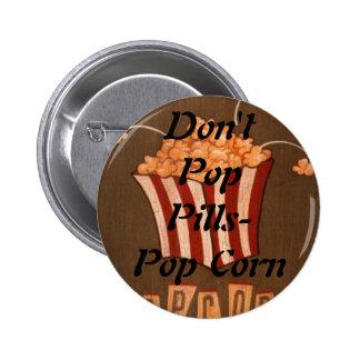 Don't Pop Pills- Pop Corn Button