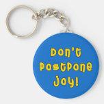 Don't Postpone Joy! Keychain