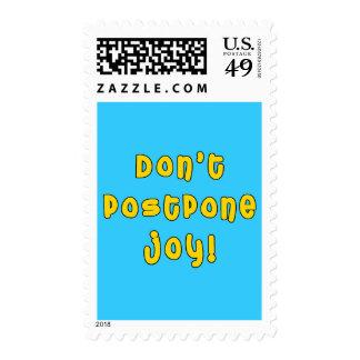 Don't Postpone Joy! Postage