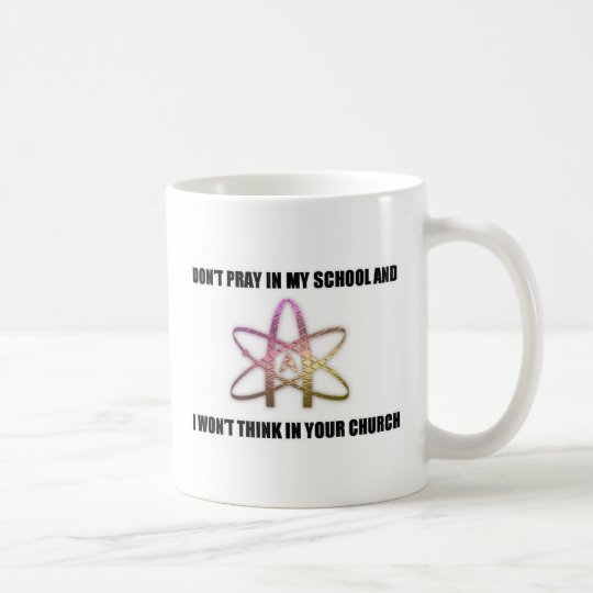 Dont Pray in My School Coffee Mug