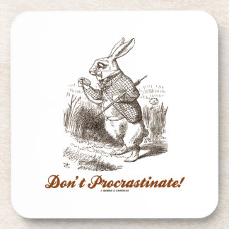 Don't Procrastinate! (White Rabbit Wonderland) Coaster