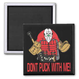 Dont Puck With Me Magnet