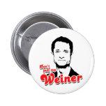 Don't pull my Weiner Button
