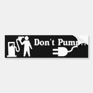 Don't Pump - Jump to electric bumpersticker Bumper Sticker