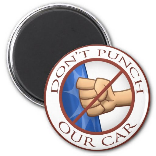 """Don't Punch Our Car"" 2 Inch Round Magnet"