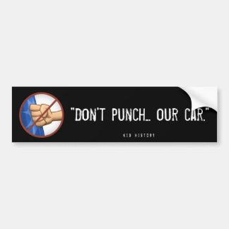 """Don't Punch Our Car"" Bumper Sticker"