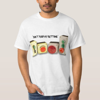 DON'T PUSH MY BUTTONS T-Shirt