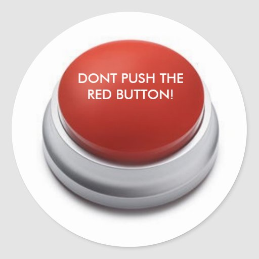 DONT PUSH THE RED BUTTON! STICKER