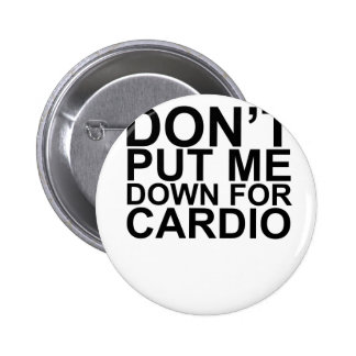 Don't Put Me Down For Cardio T-Shirts lM.png Pins