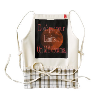 Don't put your limits on my dream zazzle HEART apron