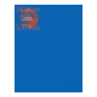 Don't put your limits on my dreams. letterhead
