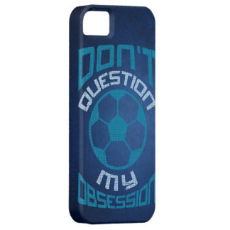 Don't Question My Soccer Obsession iPhone SE/5/5s Case