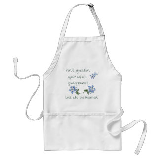 Don't question your Wife's Judgement Apron