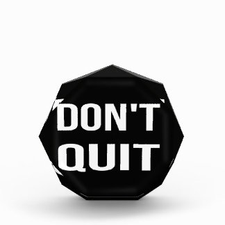DON'T QUIT - DO IT Motivational Quotation Quote Acrylic Award