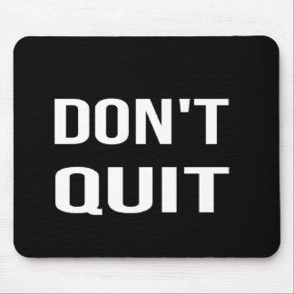 DON'T QUIT - DO IT Motivational Quotation Quote Mouse Pad