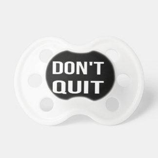 DON'T QUIT - DO IT Motivational Quotation Quote Pacifier