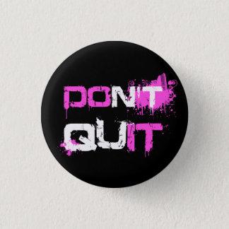 DON'T QUIT - DO IT paint splattered urban quote Pinback Button