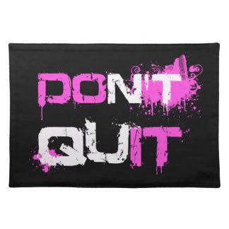 DON'T QUIT - DO IT paint splattered urban quote Placemat