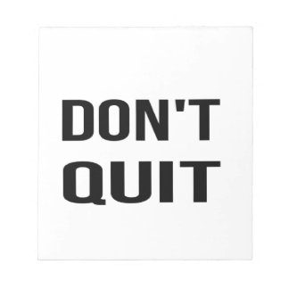 DON'T QUIT - DO IT Quote Quotation Determination Notepad