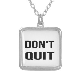 DON'T QUIT - DO IT Quote Quotation Determination Silver Plated Necklace