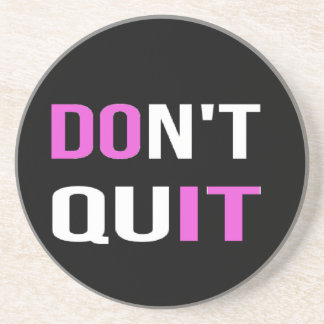 DON'T QUIT - DO IT Quote Quotation Motivational Drink Coaster