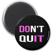 DON'T QUIT - DO IT Quote Quotation Motivational Magnet