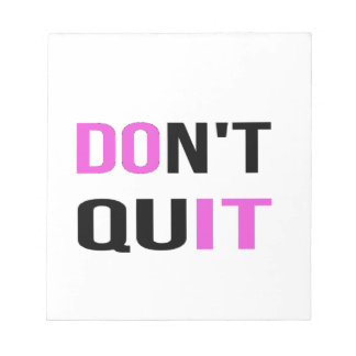 DON'T QUIT - DO IT Quote Quotation Motivational Notepad