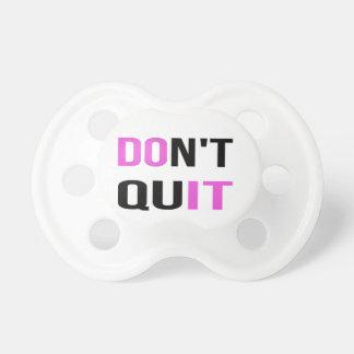 DON'T QUIT - DO IT Quote Quotation Motivational Pacifier
