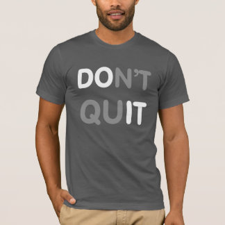 Don't Quit, DO IT! T-Shirt