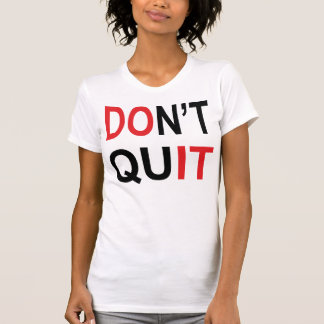Dont Quit Fitness Gym Crossfit Running T-Shirt