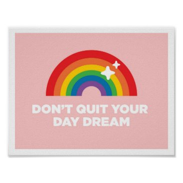 Art Themed Don't Quit Your Day Dream Inspirational Poster