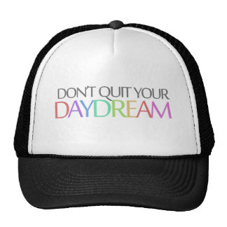 Don't quit your daydream hat