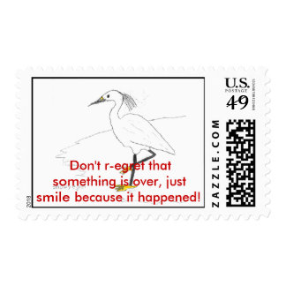 Don't r-egret that something is over,... postage