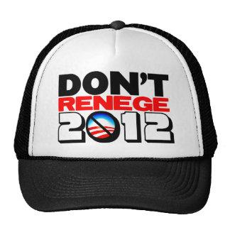 Don't Renege 2012 Trucker Hat