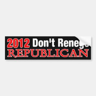 Don't Renege America Bumper Stickers
