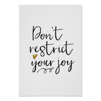 """Don't Restrict Your Joy"" Poster"