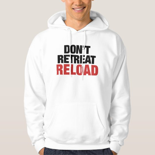 Don't Retreat Reload for Tea Party Activists Hoodie