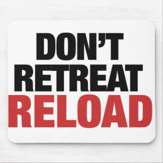 Don't Retreat Reload for Tea Party Activists Mouse Pad