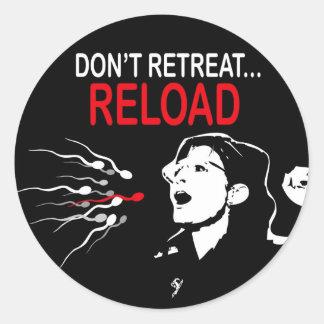 Don't Retreat...Reload Sticker