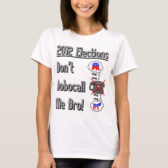 dont robo call me bro T-Shirt