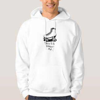 """""""Don't Roll Without Me"""" Roller Skate Hoodie"""