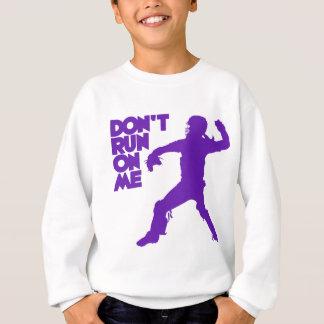 Don't Run, purple Sweatshirt
