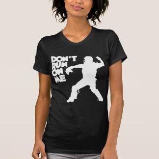 Don't Run, white T-Shirt