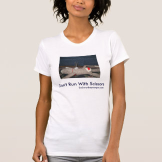 Don't Run With Scissors T-shirts