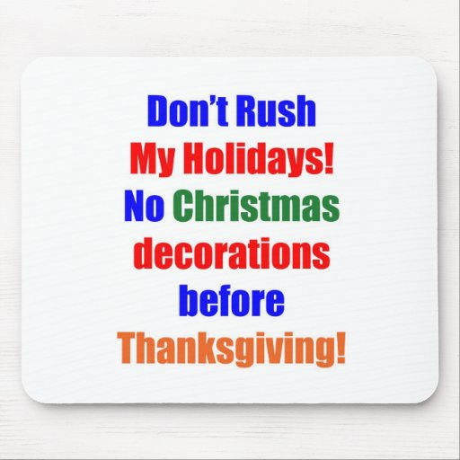 Don't Rush My Holidays! Mousepad